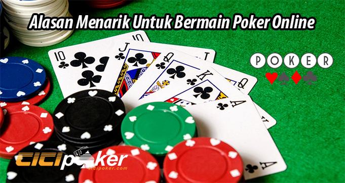 Alasan Menarik Untuk Bermain Poker Online