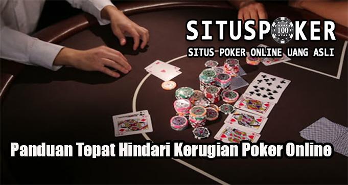 Panduan Tepat Hindari Kerugian Poker Online