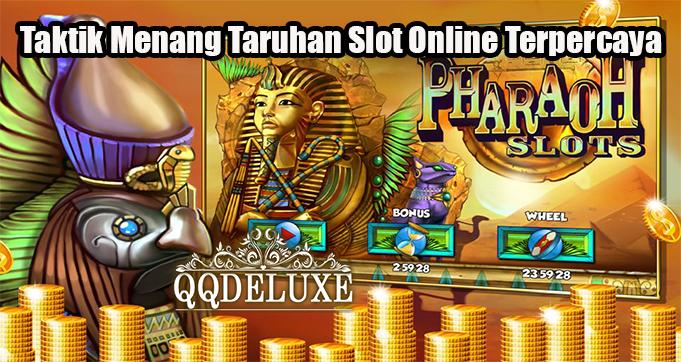 Taktik Menang Taruhan Slot Online Terpercaya